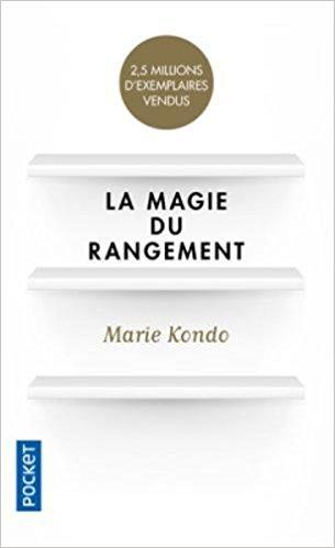 La magie du rangement de Marie Kondo. Son premier livre.