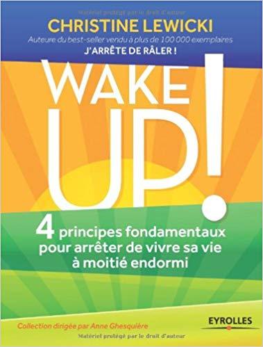 Le livre wake up de christine lewicki : pour arrêter de vivre sa vie à moitié endormie