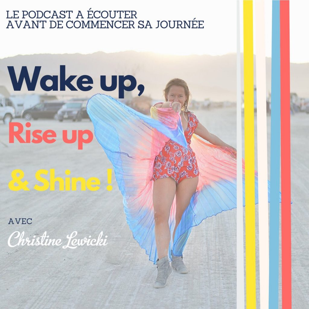 Wake up, rise up & shine, le podcast de Christine Lewicki